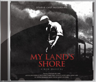 My Land's Shore CD